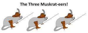The Three Muskrateers